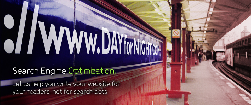 SEO (Search Engine Optimization) Strategy. Let us help you write your website content for your readers, not for search-bots - Day For Night