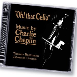 "Music by Charlie Chaplin ""Oh! That Cello"""