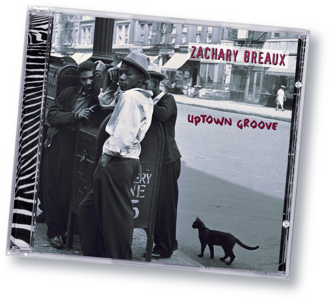 """Zachary Breaux """"Uptown Groove"""""""