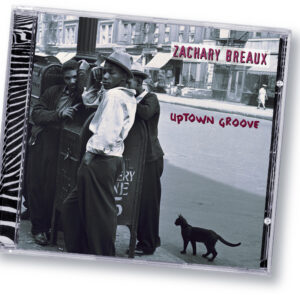 "Zachary Breaux ""Uptown Groove"""
