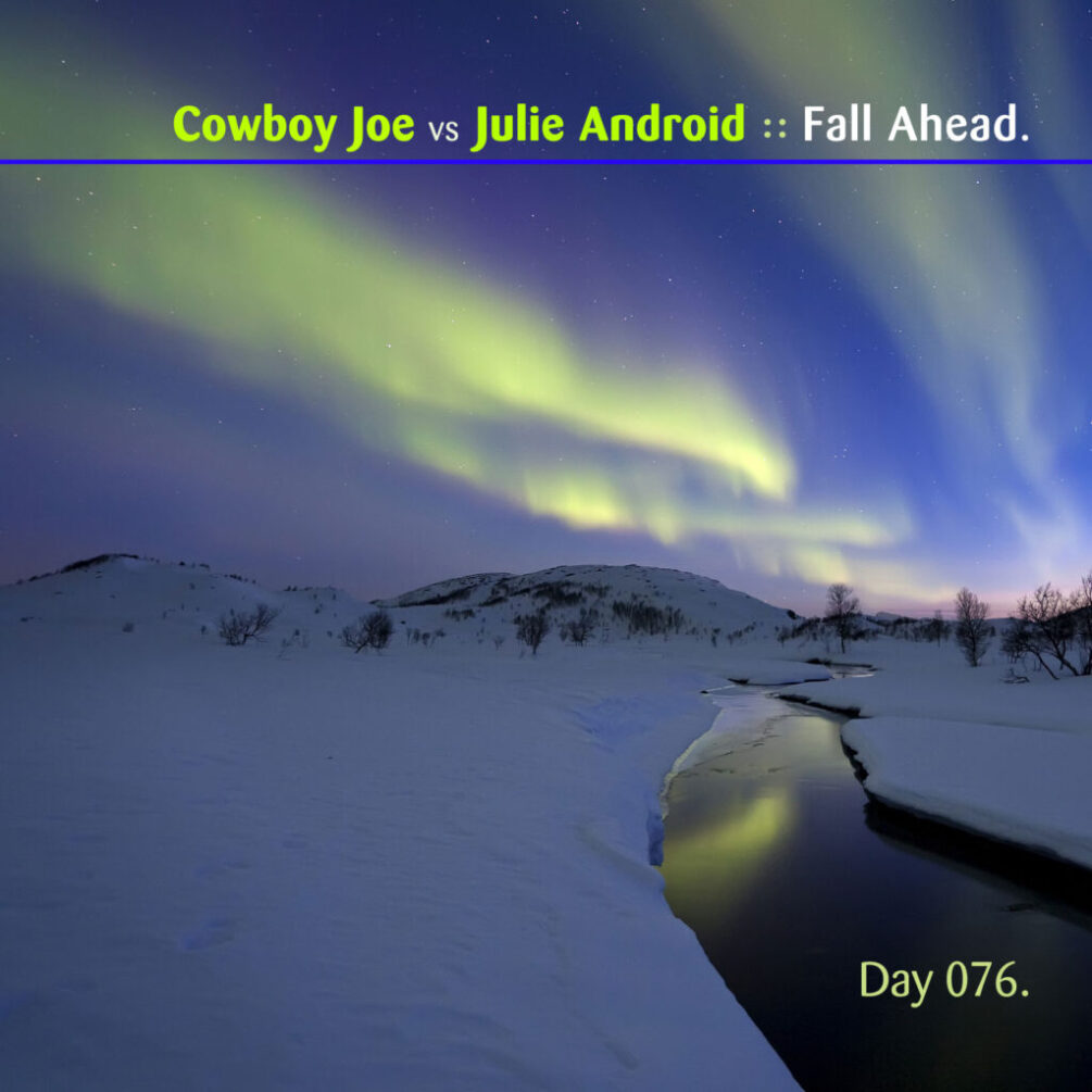 Day-076_01-Cowboy-Joe-vs-Julie-Android-Fall-Ahead