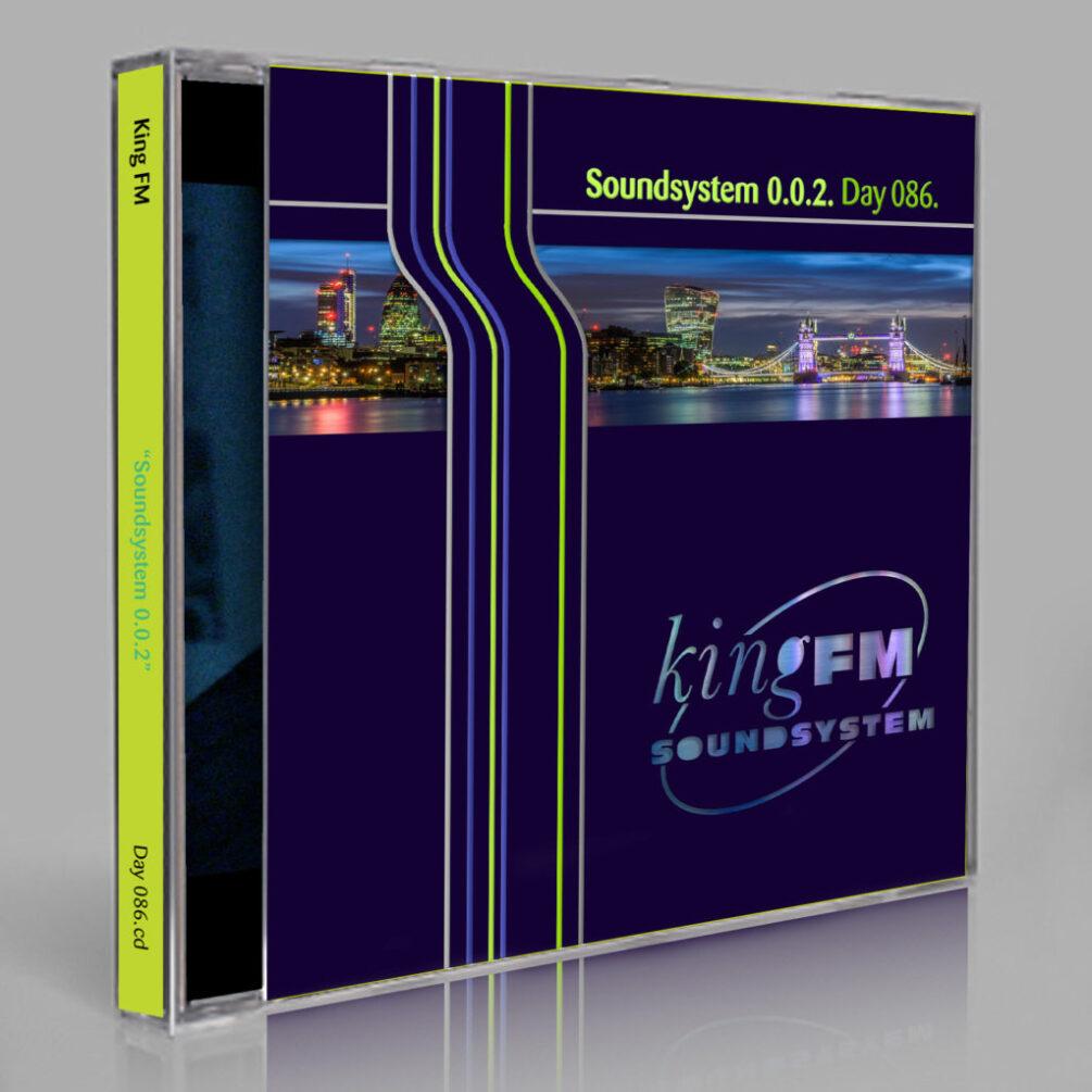King FM :: Soundsystem 0.0.2 [Day 086]