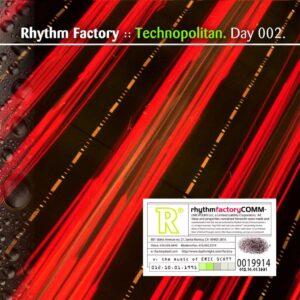 Day-002_01-Rhythm-Factory-Technopolitan