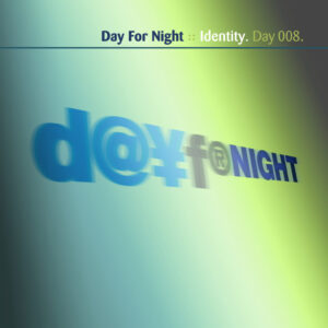 Day-008_01-Day-For-Night-Identity