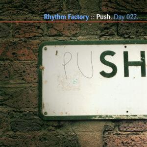 Day-022_01-Rhythm-Factory-Push