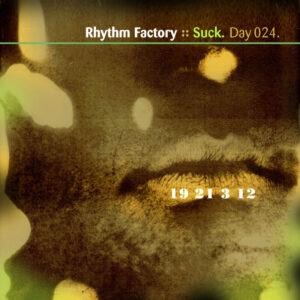 Day-024_01-Rhythm-Factory-Suck