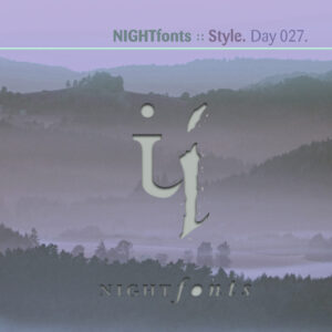 Day-027_01-Nightfonts-Style