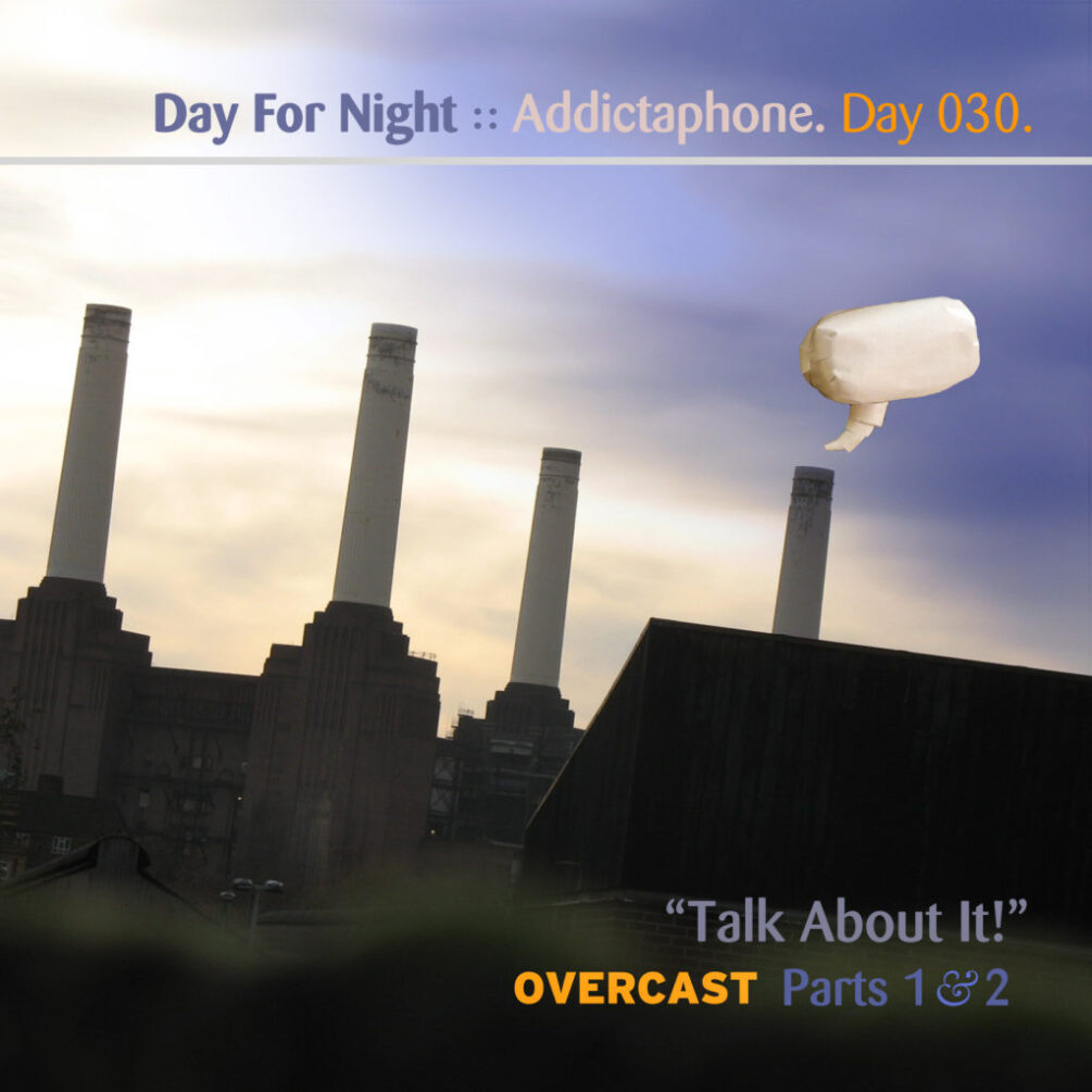 Day-030_01-Addictaphone-Podcast