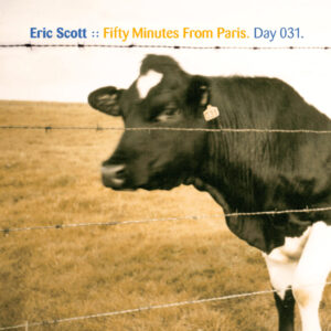 Day-031_01-Eric-Scott-Fifty-Minutes-From-Paris