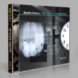 Rhythm Factory :: The Case of the Chiming Clock [Day 034]
