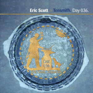 Eric Scott & The Everyday :: Tensmith [Day 036]