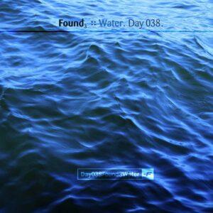 Day-038_01-Found-3-Water