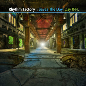 Day-044_01-Rhythm-Factory-Saves-the-Day