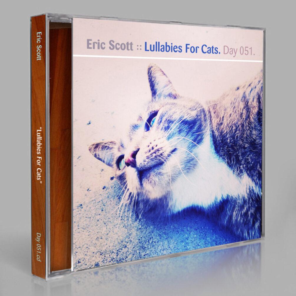 """Eric Scott """"Lullabies For Cats"""" [Day 051]"""