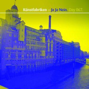 Day-067_01-Kunstfabriken-Ja-Ja-Nein