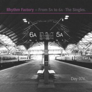 Day-074_01-Rhythm-Factory-From-5A-to-6A-The-Singles