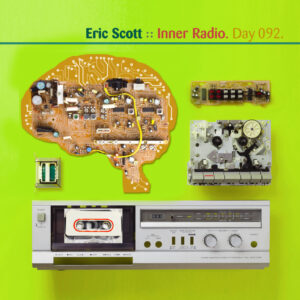 Eric Scott :: Inner Radio [Day 092]